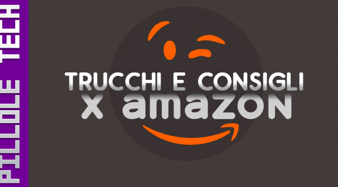 PilloleTech 6: come risparmiare su Amazon !